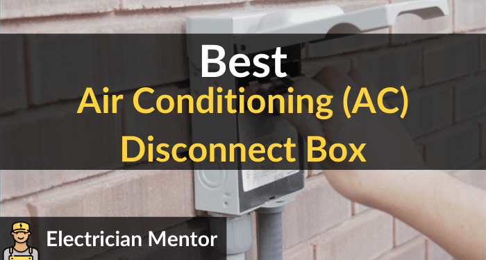 Best Air Conditioning (ac) Disconnect Box