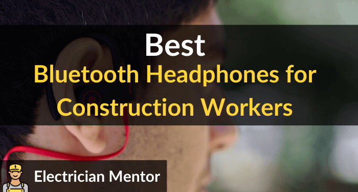 Best Bluetooth Headphones For Construction Workers