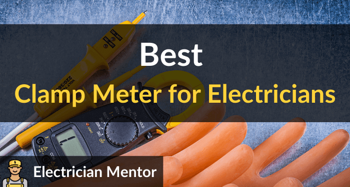 Best Clamp Meter For Electricians