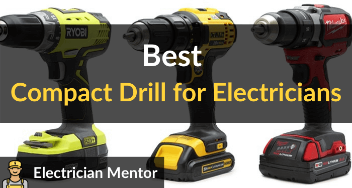 Best Compact Drill For Electricians