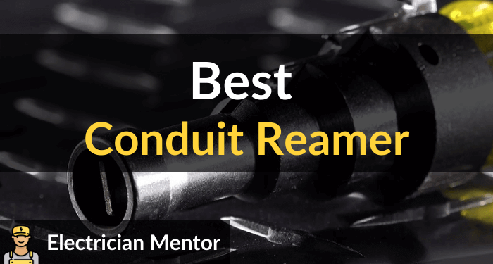 Best Conduit Reamer
