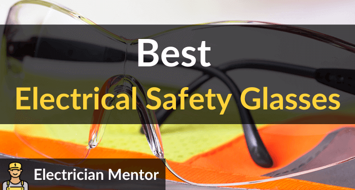 Best Electrical Safety Glasses