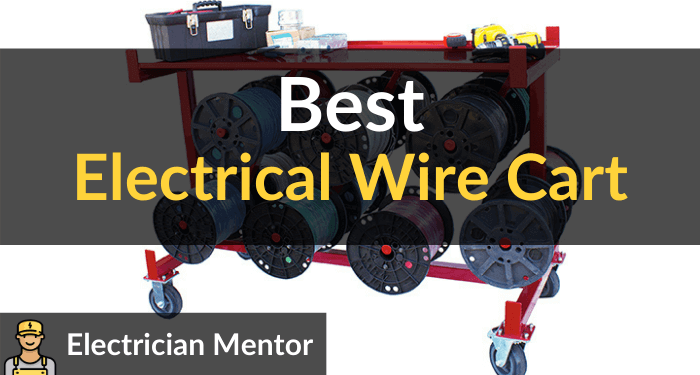 Best Electrical Wire Cart