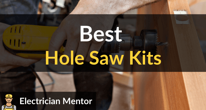 Best Hole Saw Kits