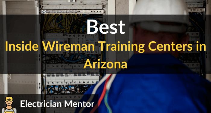 best inside wireman training centers in arizona