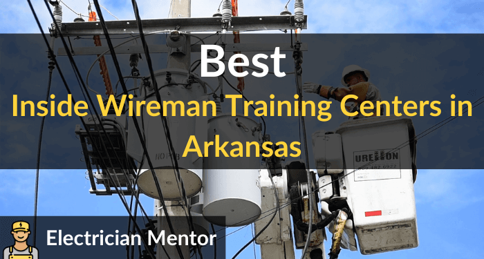 best inside wireman training centers in arkansas
