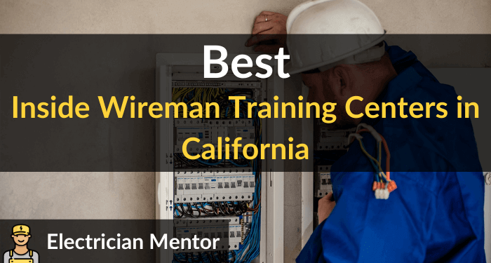 best inside wireman training centers in california