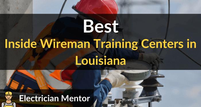 best inside wireman training centers in louisiana