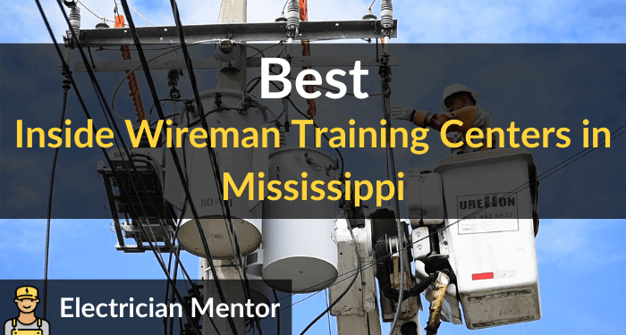 best inside wireman training centers in mississippi