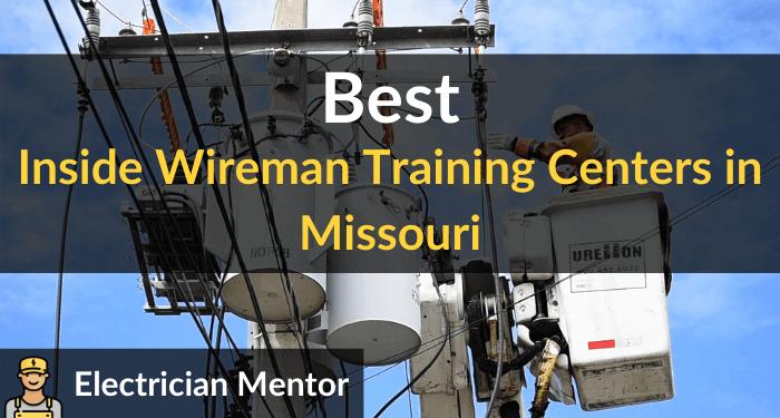 best inside wireman training centers in missouri
