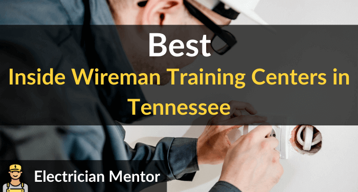 best inside wireman training centers in tennessee