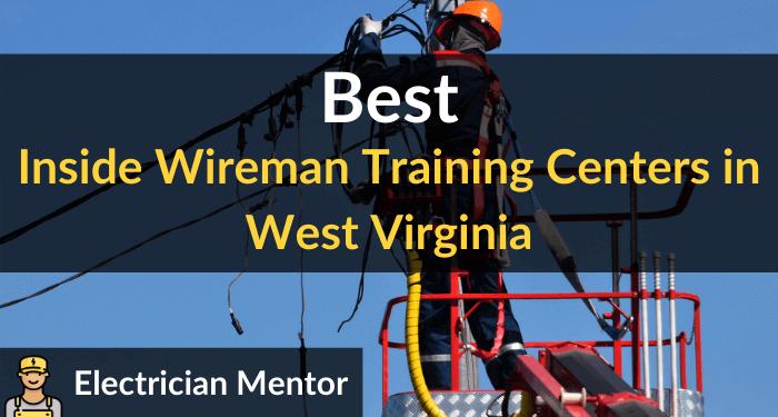 best inside wireman training centers in west virginia
