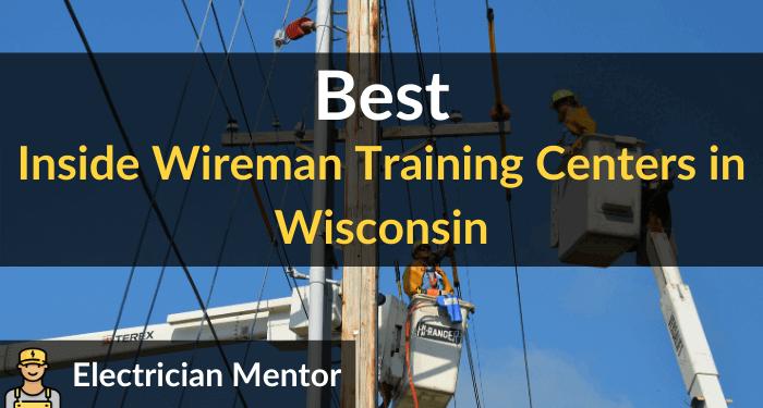 best inside wireman training centers in wisconsin