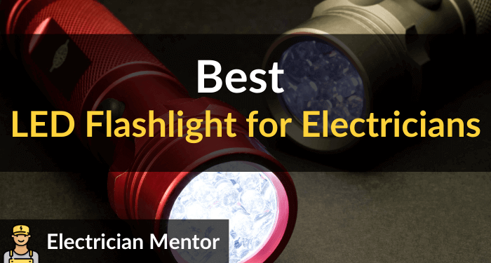Best Led Flashlight For Electricians