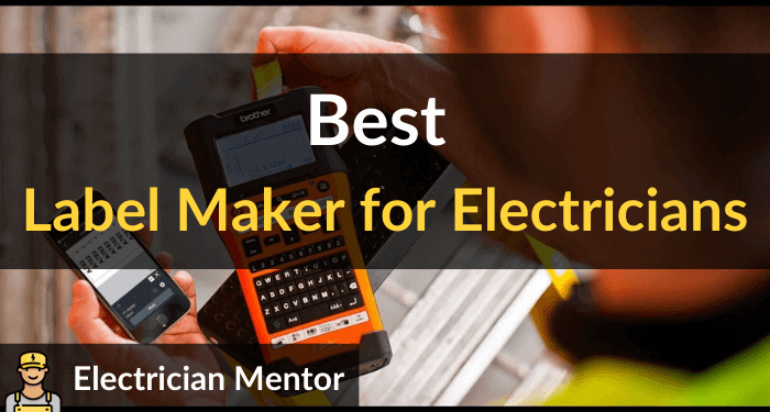 Best Label Maker For Electricians