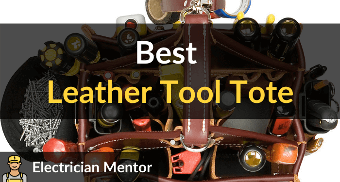 Best Leather Tool Tote