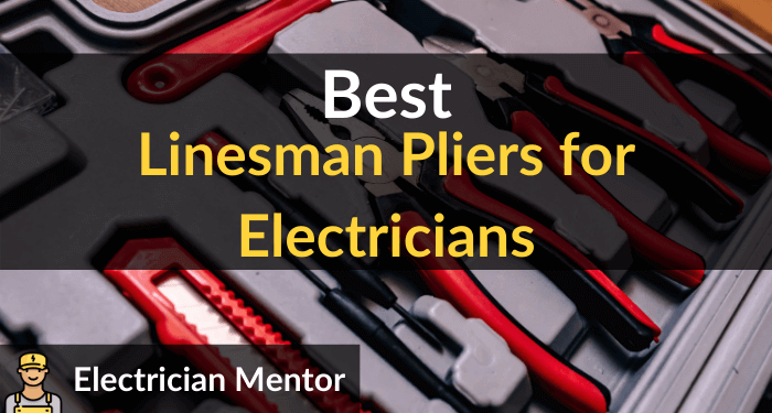 Best Linesman Pliers For Electricians