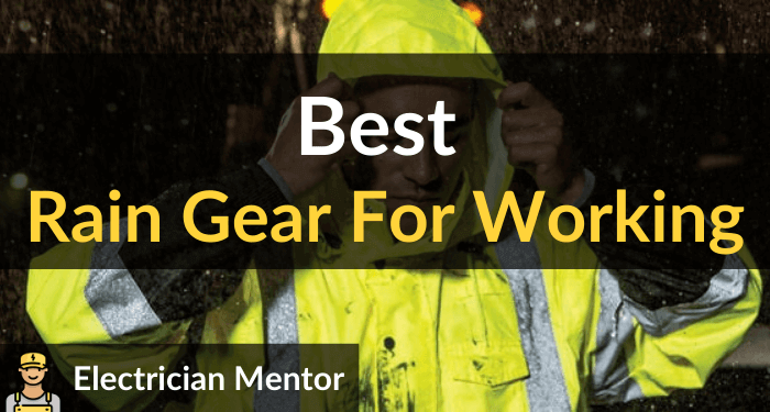 Best Rain Gear For Working