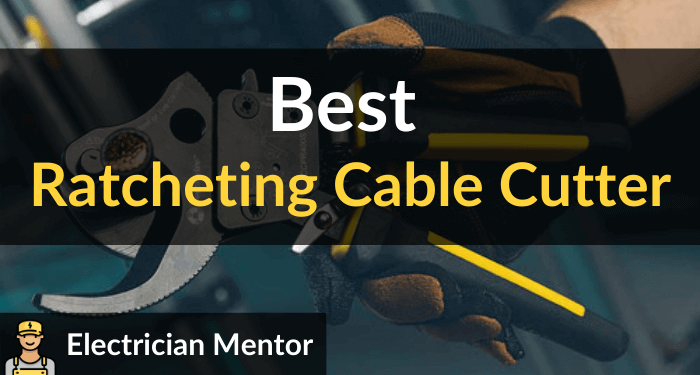 Best Ratcheting Cable Cutter