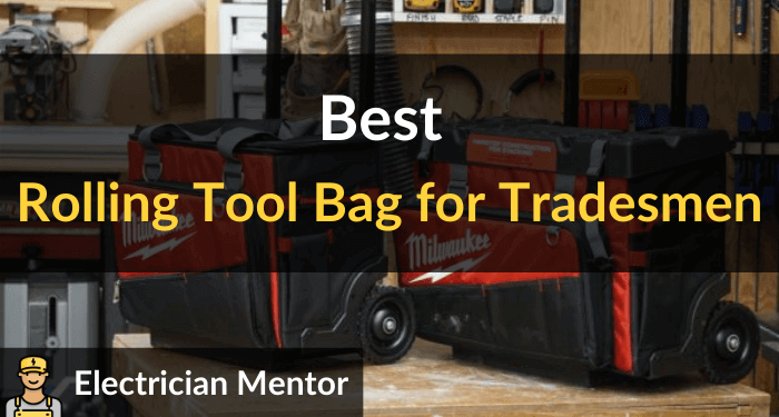Best Rolling Tool Bag For Tradesmen