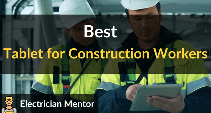 Best Tablet For Construction Workers