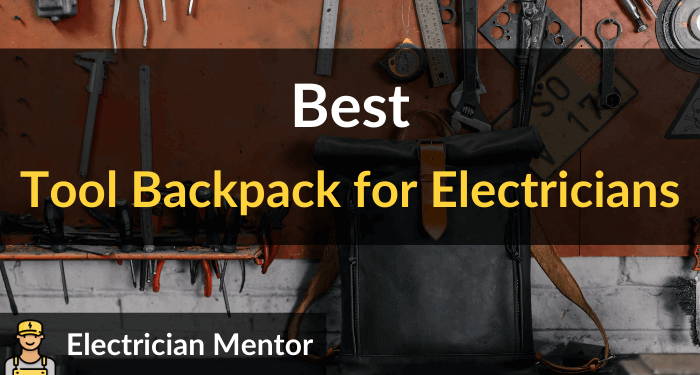 Best Tool Backpack For Electricians