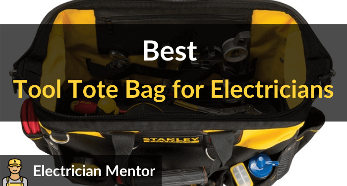 Best Tool Tote Bag For Electricians