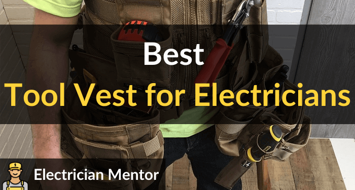 Best Tool Vest For Electricians