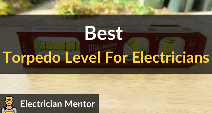 Best Torpedo Level For Electricians