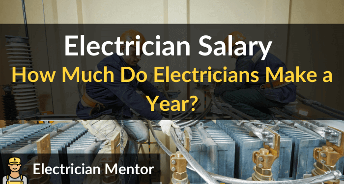 Electrician Salary How Much Do Electricians Make A Year