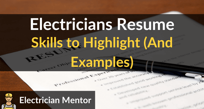 Electricians Resume Skills To Highlight (and Examples)