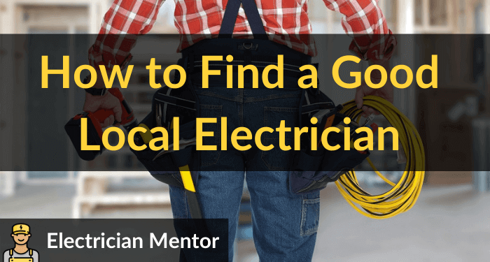How To Find A Good Local Electrician