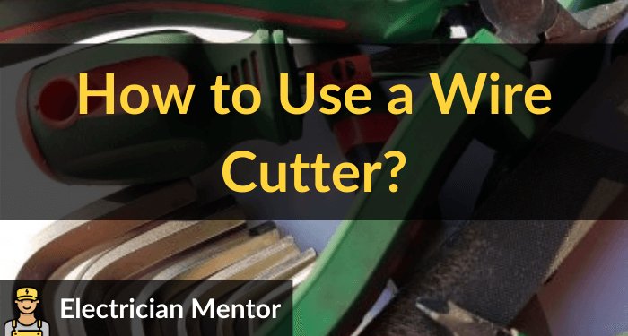 how to use a wire cutter