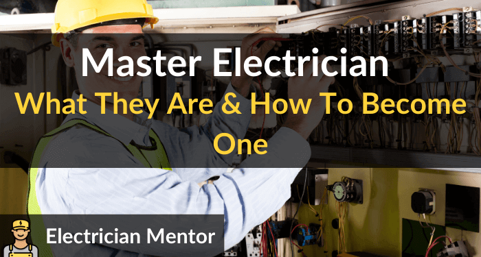 Master Electrician What They Are How To Become One